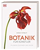 Botanik für Künstler: Pflanzen zeichnen und malen