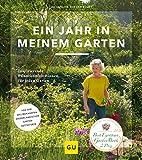 Ein Jahr in meinem Garten: Inspirierende Pflanzkombinationen für jeden Garten. Button: Von der...